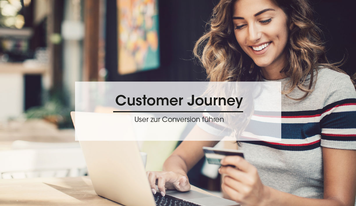 Customer Journey: User zur Conversion führen